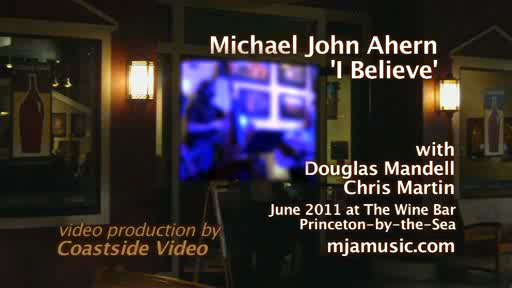 video: Michael John Ahern : 'I Believe' - at The Wine Bar